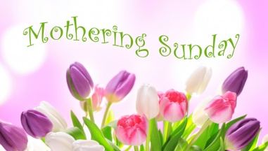 A Short History about Mothering Sunday – revPACman